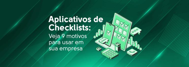 Read more about the article Aplicativos de Checklists: Veja 9 motivos para usar em sua empresa
