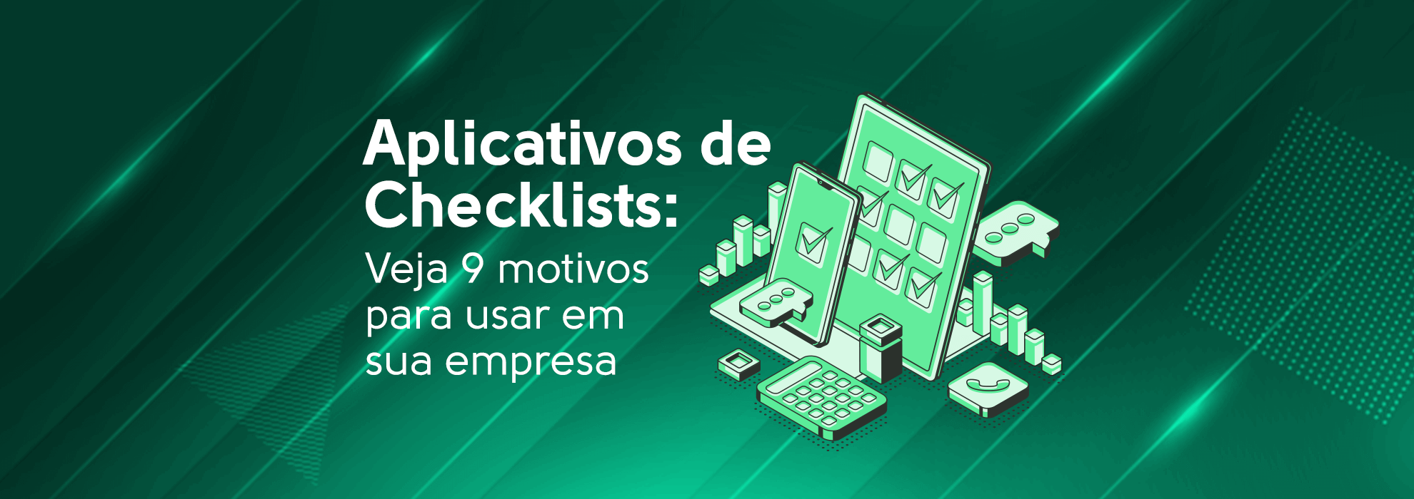 You are currently viewing Aplicativos de Checklists: Veja 9 motivos para usar em sua empresa