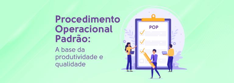 Read more about the article Procedimento Operacional Padrão: A base da Produtividade e Qualidade