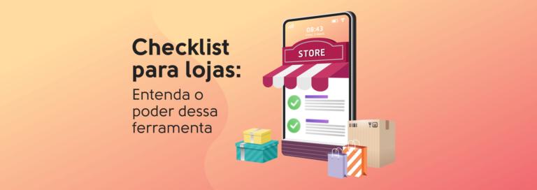 Read more about the article Checklist para lojas: Entenda o poder dessa ferramenta