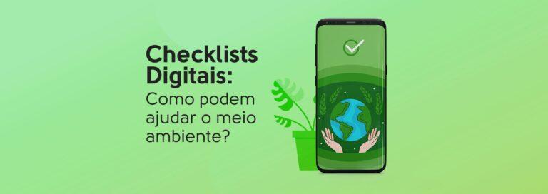 Read more about the article Checklists Digitais: Como podem ajudar o meio ambiente?