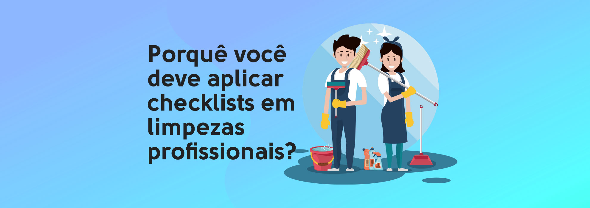 You are currently viewing Porquê você deve aplicar checklists em limpezas profissionais?