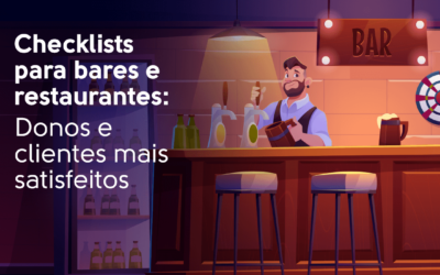 Checklists para bares e restaurantes: Donos e clientes mais satisfeitos