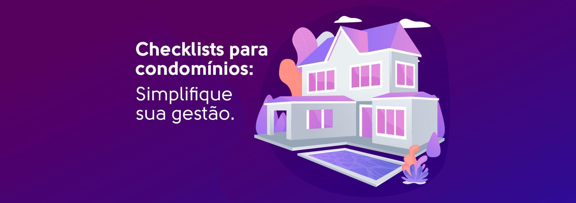 Checklists para condomínios: Simplifique sua gestão