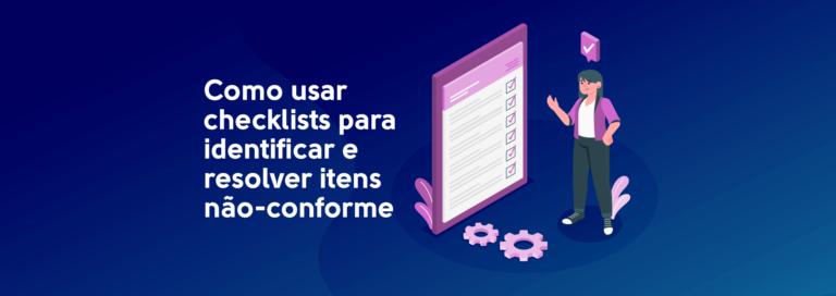 Read more about the article Como usar checklists para identificar e resolver itens não-conforme