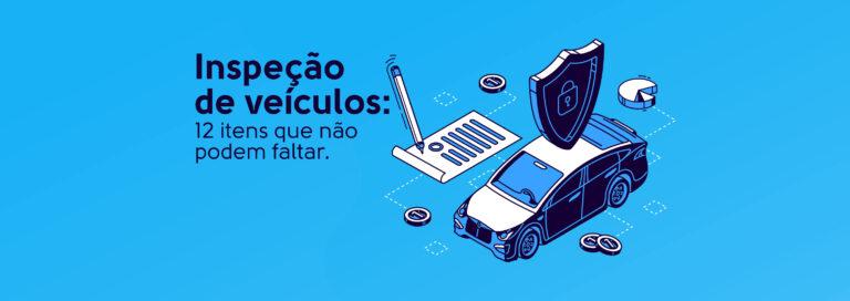 Read more about the article Inspeção de veículos: 12 itens que não podem faltar